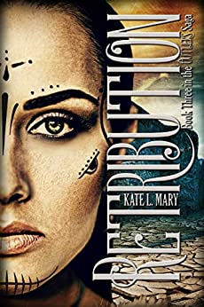 Retribution: A Post-Apocalyptic Dystopian Novel (The Outliers Saga Book 3) by [Mary, Kate L.]