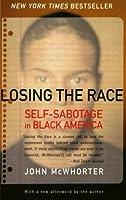 Losing the Race: Self-Sabotage in Black America [並行輸入品]