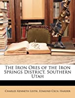 The Iron Ores of the Iron Springs District, Southern Utah