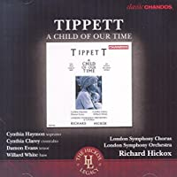 Tippett: A Child of Our Time (The Hickox Legacy) by Cynthia Clarey