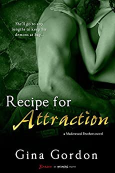 Recipe for Attraction (Madewood Brothers Book 2) by [Gordon, Gina]