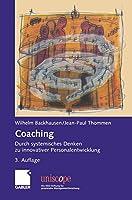 Coaching: Durch systemisches Denken zu innovativer Personalentwicklung (uniscope. Die SGO-Stiftung fuer praxisnahe Managementforschung)