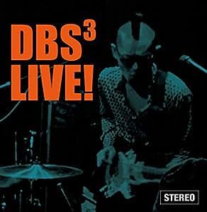 DBS³LIVE!