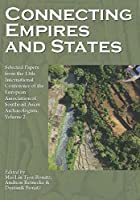 Connecting Empires and States: Selected Papers from the 13th International Conference of the European Association of Southeast Asian Archaeologists, Berlin 2010