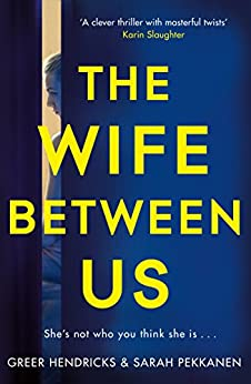 The Wife Between Us by [Hendricks, Greer, Pekkanen, Sarah]