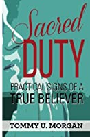 Sacred Duty: Practical Signs of a True Believer