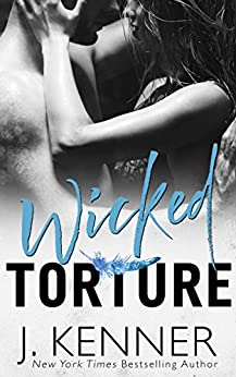 Wicked Torture (Wicked Nights (Stark World) Book 3) by [Kenner, J.]
