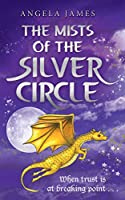 The Mists of The Silver Circle: Book 3 in the Amshir Legacy: Volume 3: An Adventure Story for 9-13 year olds (The Amshir Legacy Series)