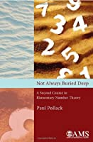 Not Always Buried Deep: A Second Course in Elementary Number Theory (Monograph Book)
