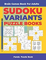 Brain Games Book For Adults - Sudoku Variants Puzzle Books: Logic Games For Adults