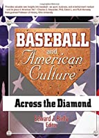 Baseball and American Culture (Cntemporary Sports Issues)
