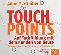 Touchpoints: Auf Tuchfuehlung mit dem Kunden von heute