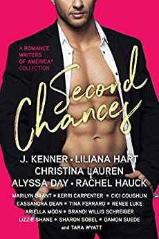 Second Chances: A Romance Writers of America Collection by [Kenner, J., Lauren, Christina, Hart, Liliana, Day, Alyssa, Hauck, Rachel, Suede, Damon, Brant, Marilyn, Luke, Renee, Carpenter, Kerri, Wyatt, Tara, Coughlin, Cici, Dean, Cassandra, Ferraro, Tina, Moon, Ariella, Willis Schreiber, Brandi, Shane, Lizzie, Sobel, Sharon]
