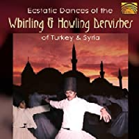 旋回舞踏「セマ」の音楽作品 - トルコ、シリア (Ecstatic Dances of the Whirling & Howling Dervishes of Turkey & Syria)