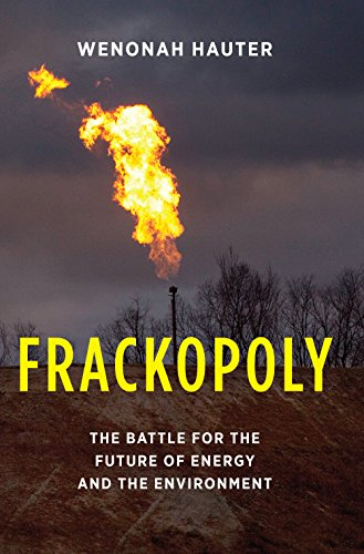 Download Frackopoly: The Battle for the Future of Energy and the Environment 1620970074