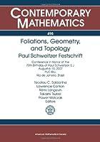 Foliations, Geometry, and Topology: Paul Schweitzer Festschrift (Contemporary Mathematics)