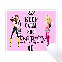 落ち着いてパーティーを続けましょう。ホトピンク。女の子。人気のある言葉。 PC Mouse Pad パソコン マウスパッド