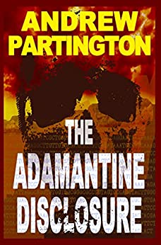 The Adamantine Disclosure (Nathanael Wayfarer Book 1) by [Partington, Andrew P]