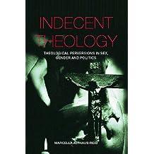 Indecent Theology