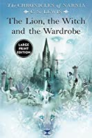 The Lion, the Witch and the Wardrobe (Large Print) (Chronicles of Narnia)