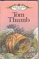 Tom Thumb (Well Loved Tales)