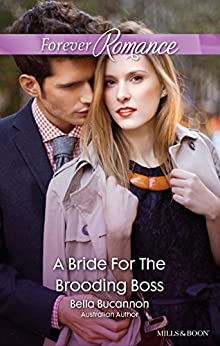 A Bride For The Brooding Boss (9 to 5 Book 56) by [Bucannon, Bella]