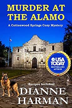 Murder at the Alamo: A Cottonwood Springs Cozy Mystery by [Harman, Dianne]