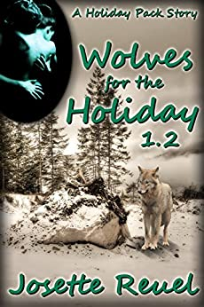 Wolves for the Holiday 1.2 (Holiday Pack) by [Reuel, Josette]