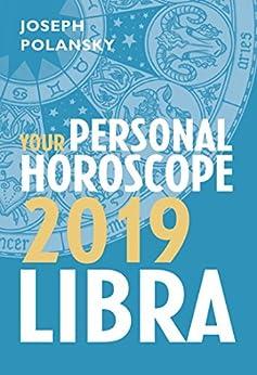 Libra 2019: Your Personal Horoscope by [Polansky, Joseph]