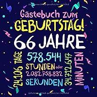 Gästebuch zum Geburtstag ~ 66 Jahre: Deko zur Feier vom 66.Geburtstag fuer Mann oder Frau - 66 Jahre - Geschenkidee & Dekoration fuer Glueckwuensche und Fotos der Gaeste