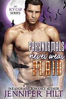 Paranormals Never Wear Plaid (Icy Cap Den Book 5) by [Hilt, Jennifer]
