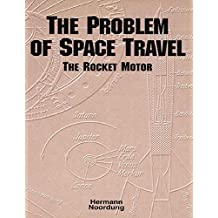 The Problem of Space Travel: The Rocket Motor