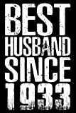 Best Husband Since 1933: Perfect Gift For Your Husband's Birthday Wedding To Show Your Husband You Love Him! Novelty Ideas Gifts Christmas Birthday or Valentines Day - 116 Pages, 6 x 9, Matte Finish