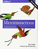 Microinteractions: Full-Color Edition: Designing With Details