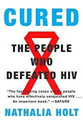 Cured: How the Berlin Patients Defeated HIV and Forever Changed Medical Science (English Edition)