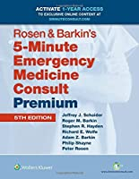 Rosen & Barkin's 5-Minute Emergency Medicine Consult Premium Edition: 1-year Enhanced Online Access + Print (The 5-Minute Consult Series)