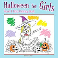 Halloween For Girls - Sweet & Girly Coloring Book (Coloring Books For Kids)