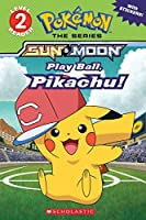 Play Ball, Pikachu! (Scholastic Readers: Pokemon, Level 2)