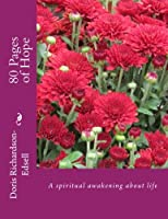 80 Pages of Hope: A Spiritual Awakening About Life