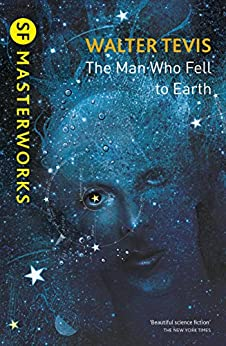 [Tevis, Walter]のThe Man Who Fell to Earth (S.F. MASTERWORKS) (English Edition)