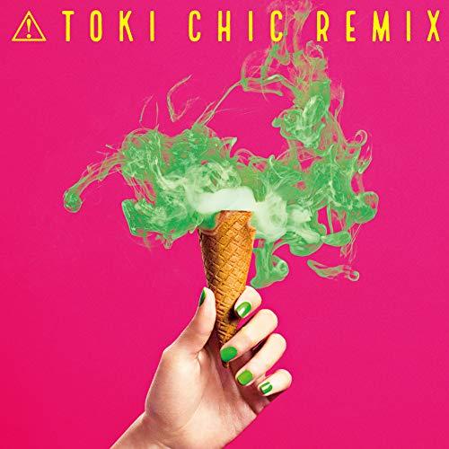 TOKI CHIC REMIX