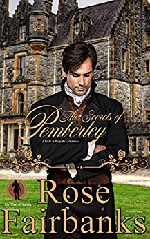 The Secrets of Pemberley: A Pride and Prejudice Variation (The Men of Austen Book 1) by [Fairbanks, Rose]