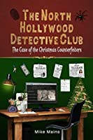 The Case of the Christmas Counterfeiters: Classic Books for Boys; Mystery Books for Kids (The North Hollywood Detective Club)