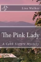 The Pink Lady: A Cobb Sisters Mystery (Volume 3) [並行輸入品]