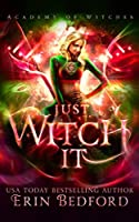 Just Witch It (Academy of Witches)