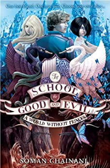 A World Without Princes (The School for Good and Evil Book 2) by [Chainani, Soman]