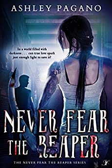 Never Fear the Reaper (A Never Fear the Reaper Series Book 1) by [Pagano, Ashley ]