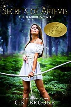 Secrets of Artemis: A Teen Goddess Novel (Teen Goddesses Book 1) by [Brooke, C.K.]