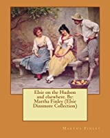 Elsie on the Hudson and Elsewhere (Elsie Dinsmore Collection)