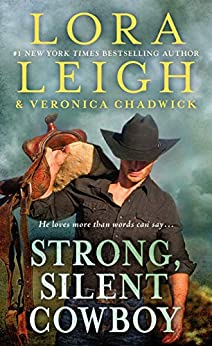 Strong, Silent Cowboy: A Moving Violations Novel by [Leigh, Lora, Chadwick, Veronica]